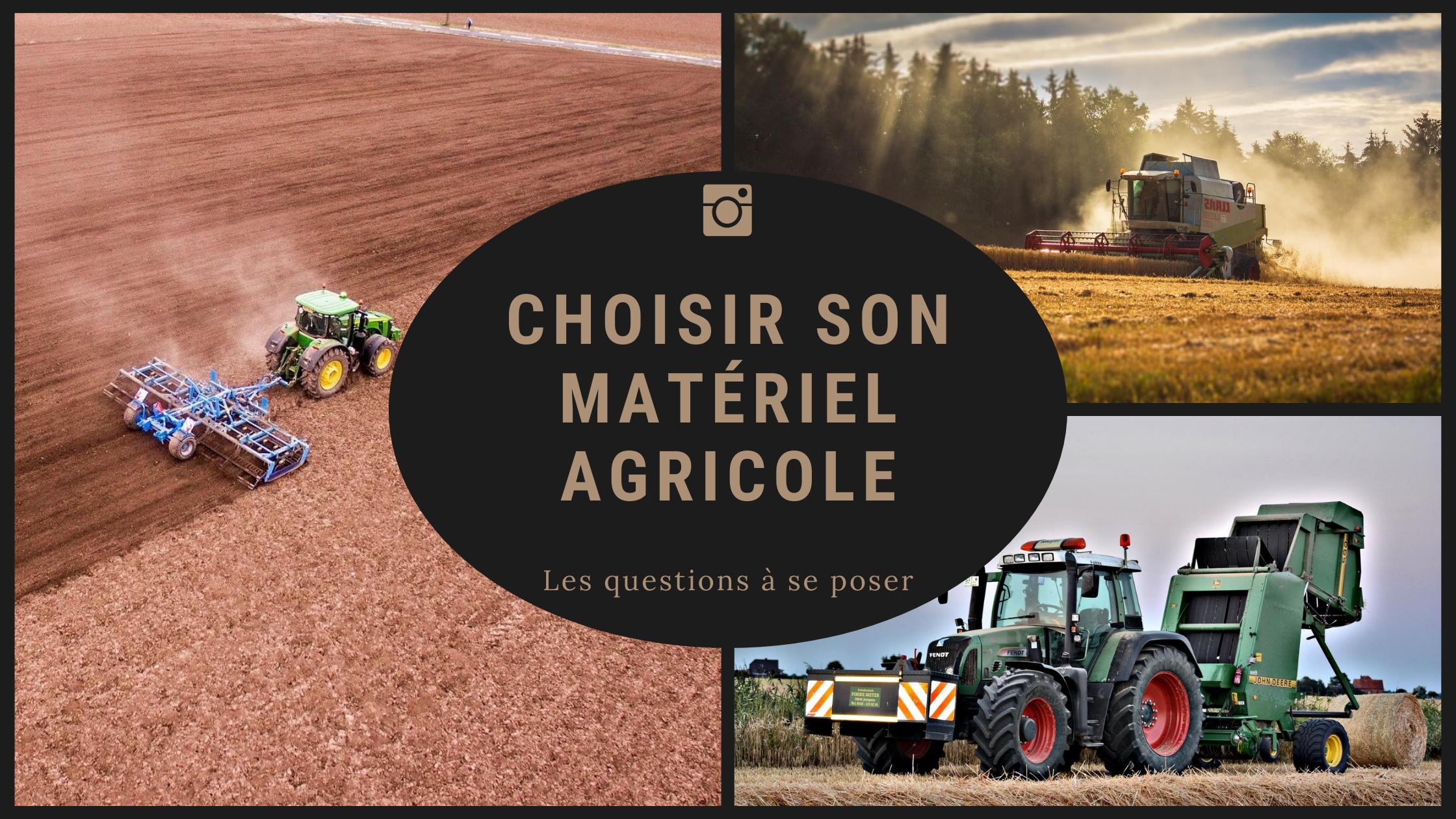 6 questions à se poser avant d'acheter du matériel agricole