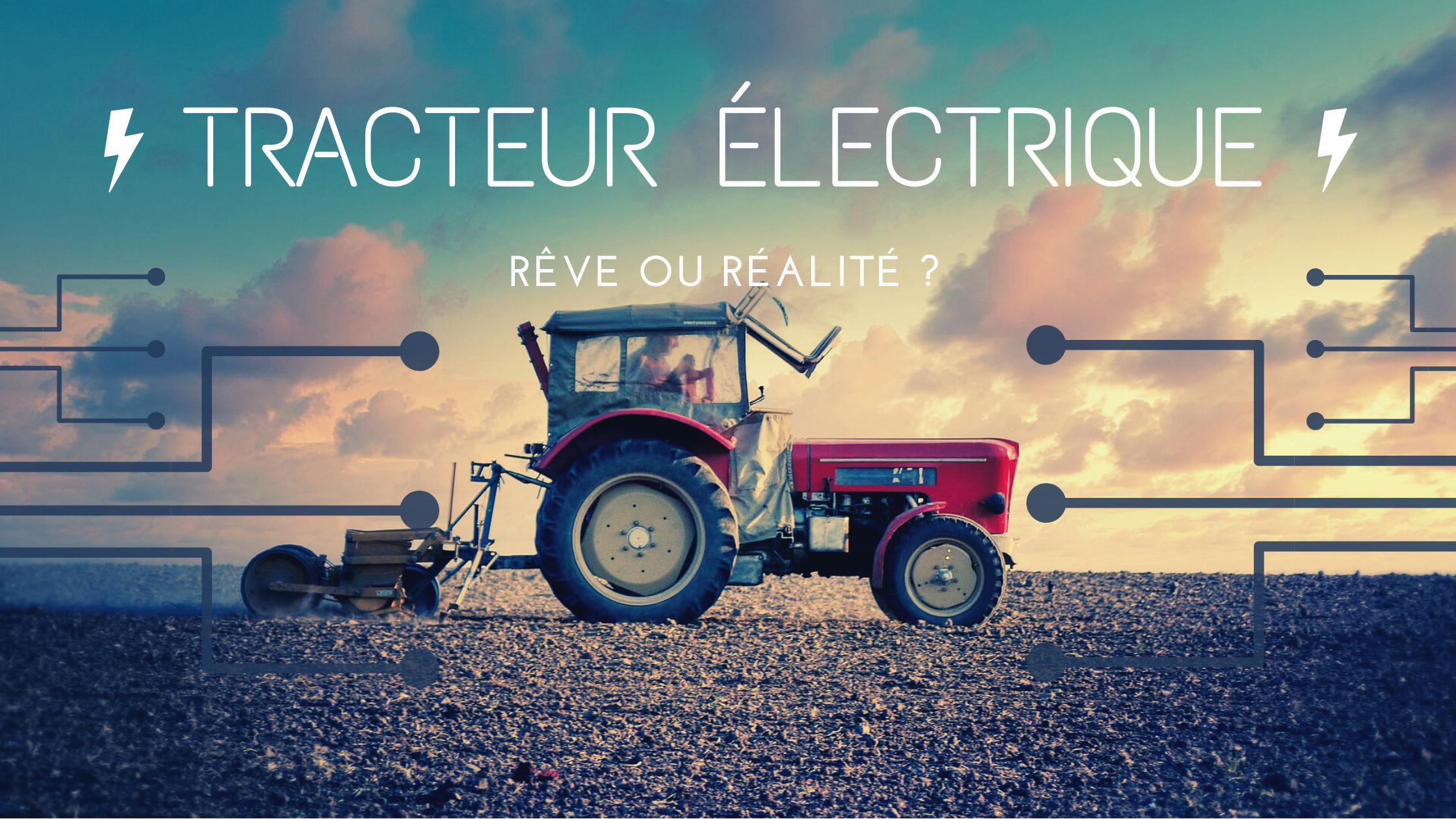 Tracteur électrique: rêve ou réalité?