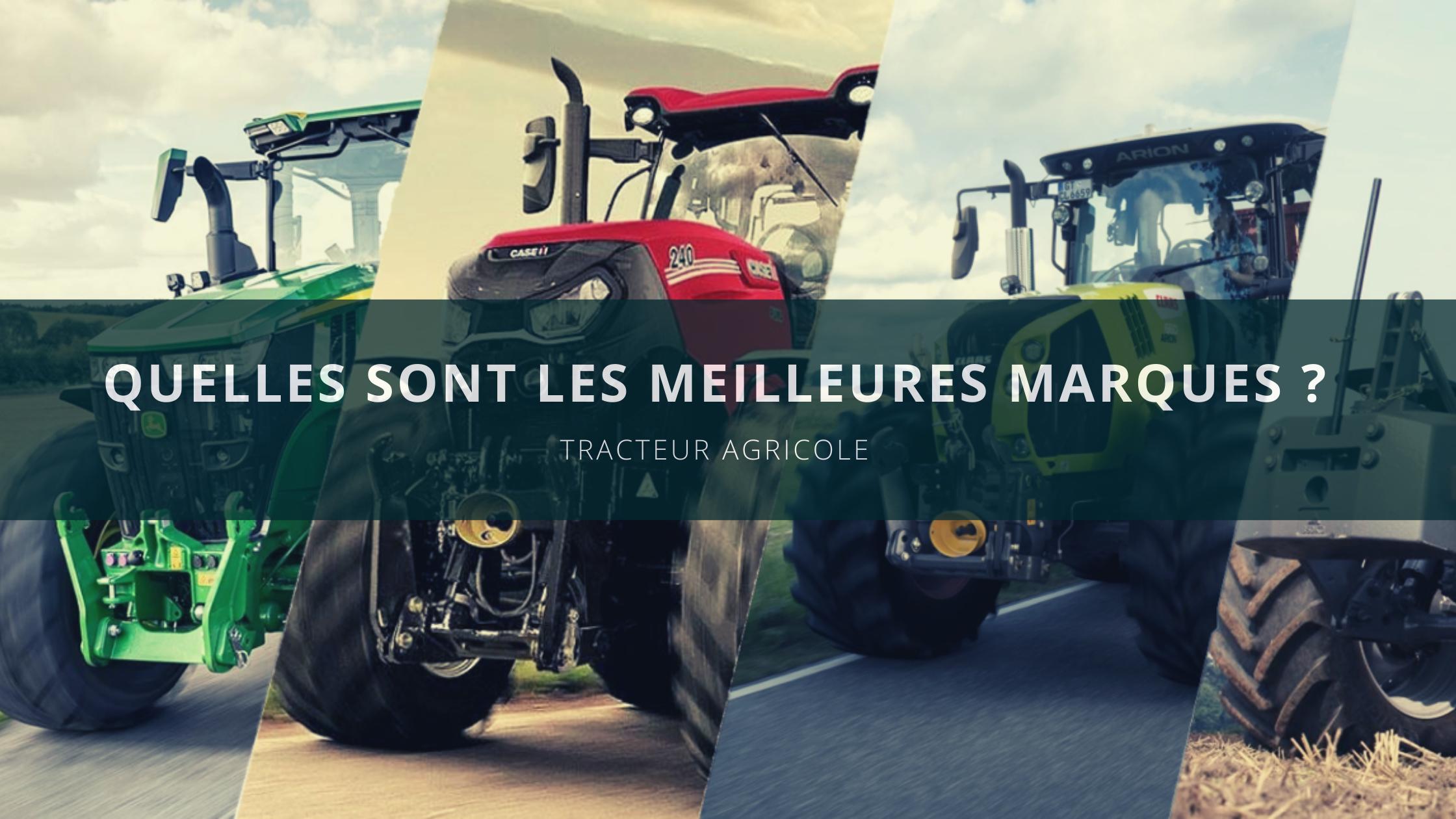 Les meilleures marques de tracteurs agricoles 🚜